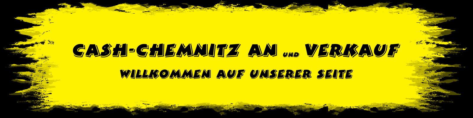 CASH-Chemnitz An und Verkauf